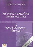 Metodica predarii limbii romane in invatamantul primar. Editia a VI-a
