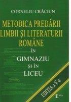 METODICA PREDARII LIMBII SI LITERATURI ROMANE IN GIMNAZIU SI LICEU (format A4)