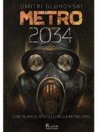 Metro 2034 Continuarea bestsellerului Metro