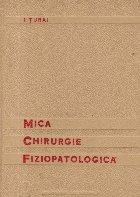 Mica chirurgie fiziopatologica Editia III