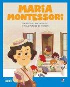 MICII EROI. Maria Montessori