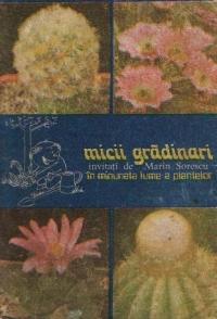 Micii gradinari - Invitati de Marin Sorescu in minunata lume a plantelor