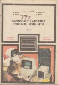 Microcalculatoarele Felix M18, M18B, M118, Volumul I