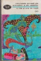 O mie si una de nopti, 4 - Minunatele povesti ale animalelor si pasarilor (Noptile 146-248)