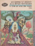 O mie si una de nopti, Volumul 10, Povestea lui Aladdin si a lampii fermecate (Noptile 732-794)