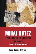 Mihai Botez. Trei schițe de portret. Documente