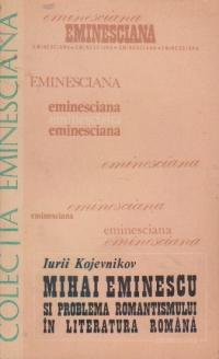 Mihai Eminescu si problema romantismului in literatura romana