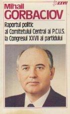 Mihail Gorbaciov Raportul politic Comitetului