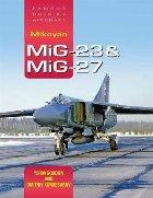 Mikoyan MiG-23 & MiG-27: Famous Russian Aircraft