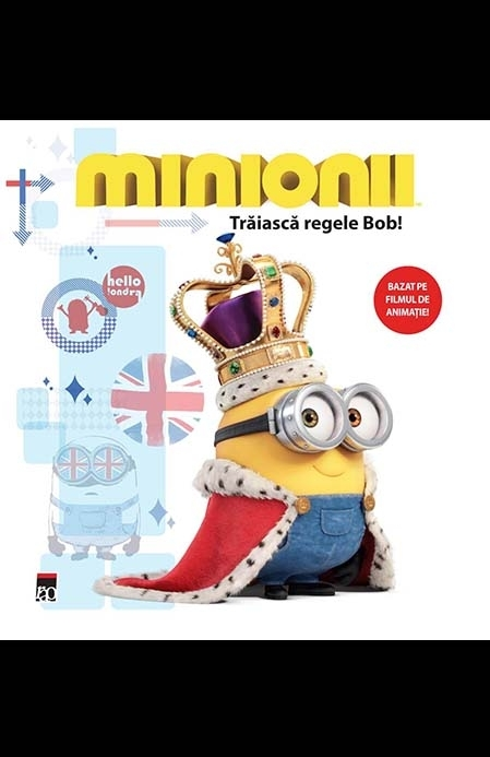 Minionii – Traiasca regele Bob!