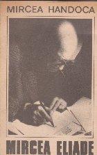 Mircea Eliade. Citeva ipostaze ale unei personalitati proteice