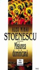Misiunea dominicana (Cu dedicatia autorului)