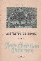 Mistretul de bronz - Povesti de Hans Christian Andersen