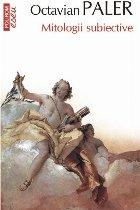 Mitologii subiective (ediţie de buzunar)