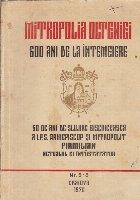 Mitropolia Olteniei - 600 de ani de la intemeiere. 50 de ani slujire bisericeasca a I.P.S. Arhiepiscop si Mitropolit Firmilian actualul ei intiistatator