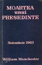 Moartea unui Presedinte - 20-25 Noiembrie 1963