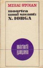 Moartea unui savant: Nicolae Iorga
