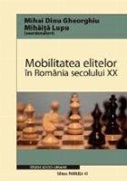 MOBILITATEA ELITELOR ÎN ROMÂNIA SECOLULUI XX