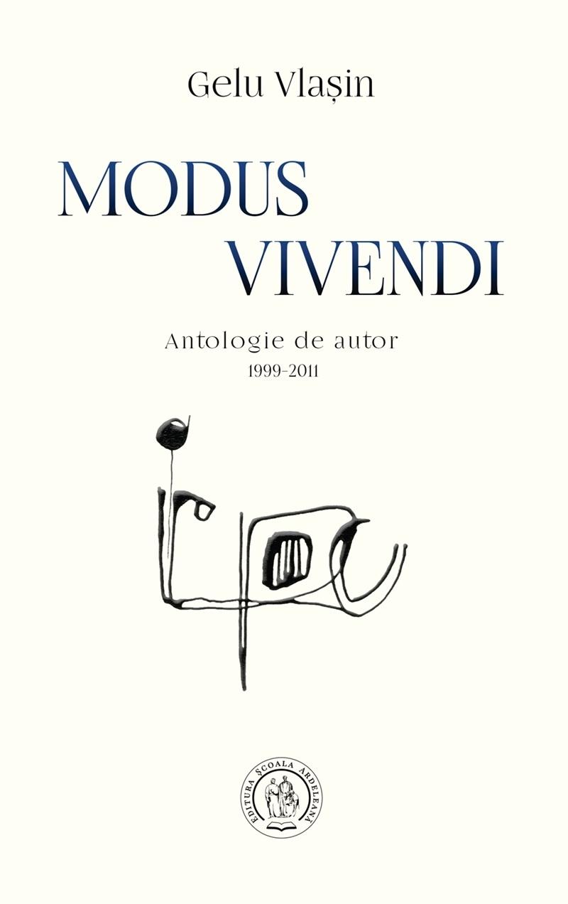Modus vivendi : antologie de autor,1999-2011