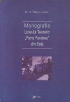 Monografia Liceului Teoretic Petre Pandrea din Bals