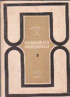 Monografii profesionale, 3. Profesiuni din industria constructiilor de masini si a prelucrarii metalelor