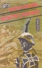 Monte Cassino - Macelul cel mai cumplit care s-a vazut vreodata