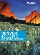Moon Denver, Boulder & Colorado Springs (Second Edition)