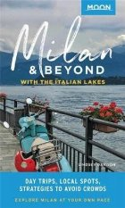 Moon Milan & Beyond: With the Italian Lakes (First Edition)