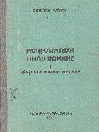 Morfosintaxa limbii romane, I - Partile de vorbire flexibile