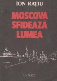 Moscova sfideaza lumea, editia a doua revazuta si adaugita