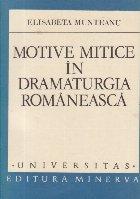 Motive mitice in dramaturgia romaneasca