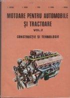 Motoare pentru automobile si tractoare, Volumul al II-lea - Constructii si tehnologie