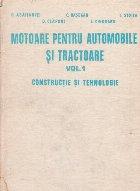 Motoare pentru automobile si tractoare, Volumul I - Constructie si tehnologie
