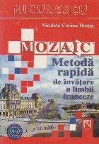 Mozaic. Metoda rapida de invatare a limbii franceze (A1-A2)
