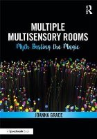 Multiple Multisensory Rooms: Myth Busting the Magic
