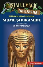 "Mumii și piramide. Infojurnal (însoțește volumul 3 din seria Portalul magic: ""Secretul piramidei"")"