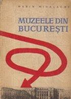 Muzeele din Bucuresti
