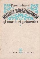 Muzica romaneasca si marile ei primeniri, Volumul I