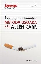 În sfârşit nefumător.Metoda uşoară a lui Allen Carr