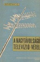 A Nagytavolsagu Televizio-Vetel (Receptia emisiunilor de televiziune la mare distanta)