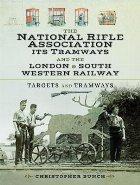 National Rifle Association Its Tramways and the London & Sou