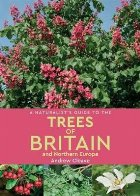 Naturalist's Guide to the Trees of Britain and Northern Euro