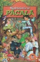 Nazdravaniile lui Pacala (Editie ilustrata)
