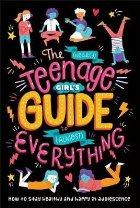 (Nearly) Teenage Girl's Guide to (Almost) Everything
