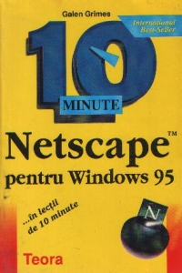 Netscape pentru Windows 95...in lectii de 10 minute