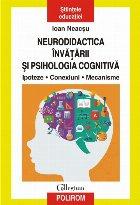 Neurodidactica învățării și psihologia cognitivă Ipoteze. Conexiuni. Mecanisme