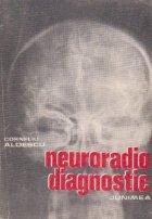 Neuroradiodiagnostic - Practic - Volumul I, Craniul si continut