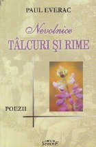 Nevolnice Talcuri si Rime - Poezii (Cu dedicatia autorului)
