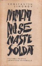 Nimeni nu se naste soldat, Volumul I