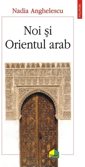 Noi și Orientul arab